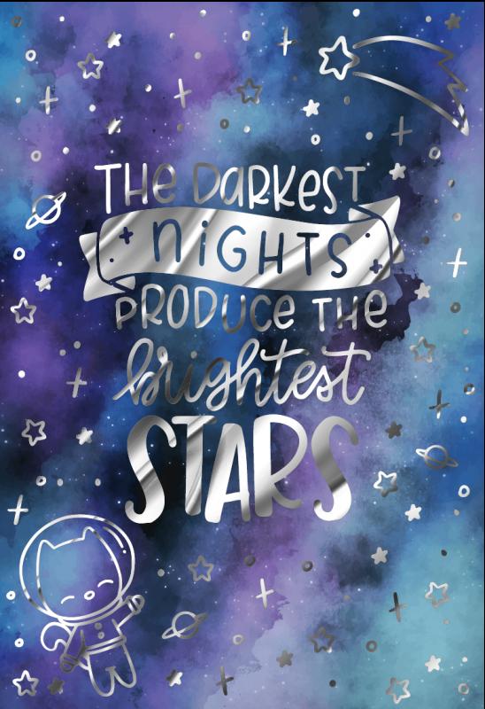 The darkest nights produce the brightest stars